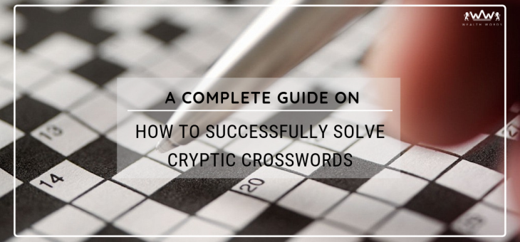 A complete guide on how to successfully solve cryptic crosswords