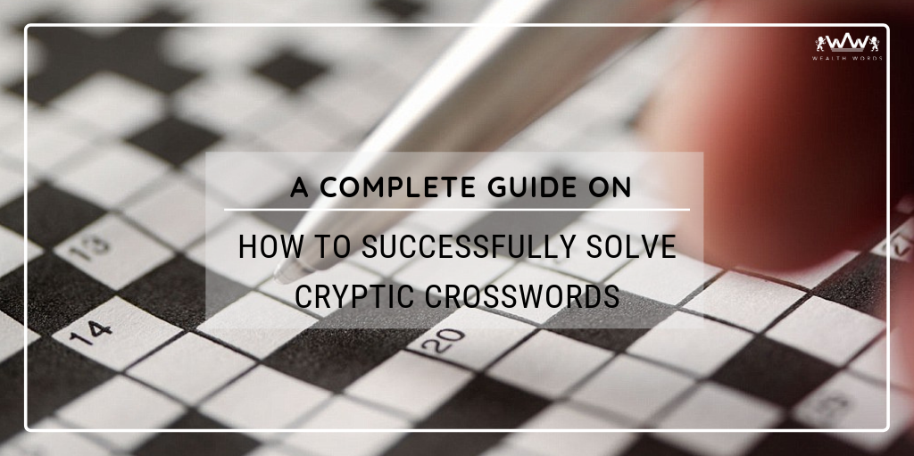 A complete guide on how to successfully solve cryptic