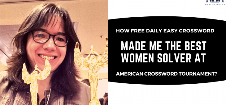 How Free Daily Easy Crossword Made Me the Best Women Solver at American Crossword Tournament?