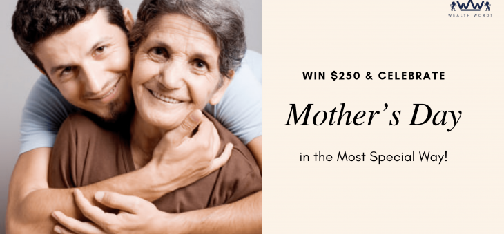 Win $250 & Celebrate Mother's Day in the Most Special Way!