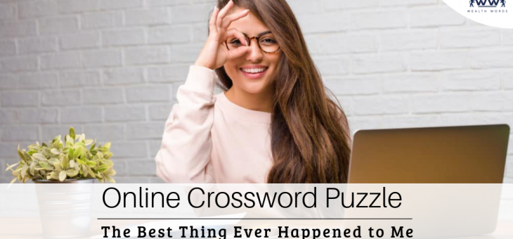 Online Crossword Puzzle is The Best Thing Ever Happened to Me