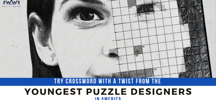 Try Crossword with a Twist from the Youngest Puzzle Designer in America