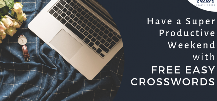 Have a Super Productive Weekend with Free Easy Crosswords