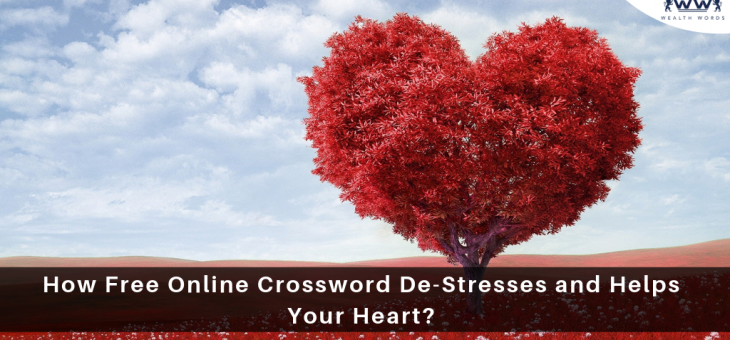 How Free Online Crossword De-Stresses and Helps Your Heart?
