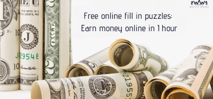 Free online fill in puzzles: Earn money online in 1 hour