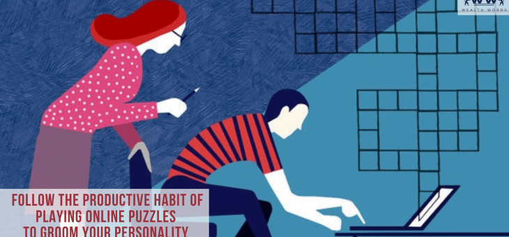 Follow the Productive Habit of Playing Online Puzzles to Groom Your Personality