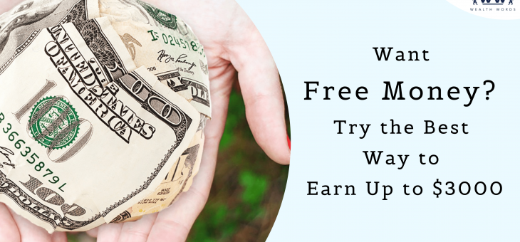 Want Free Money? Try the Best Way to Earn Up to $3000