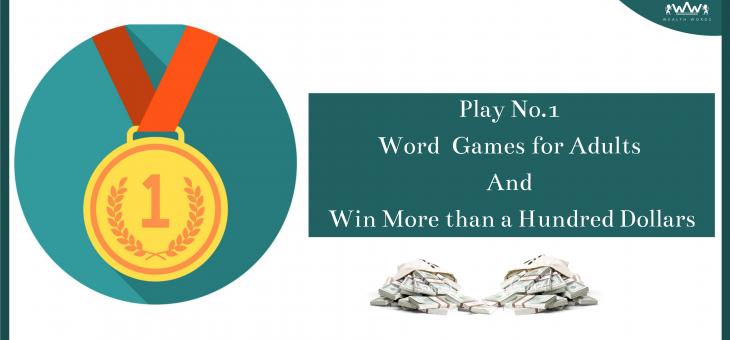 Play No.1 Word  Games for Adults And Win More than a Hundred Dollars