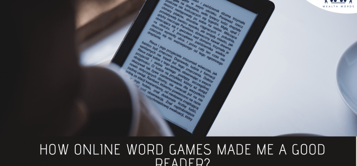How Online Word Games Made Me a Good Reader?