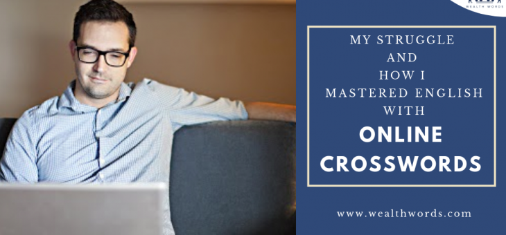 My Struggle and How I Mastered English with  Online Crosswords