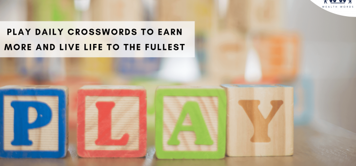 Play Daily Crosswords to Earn More and Live Life to the Fullest