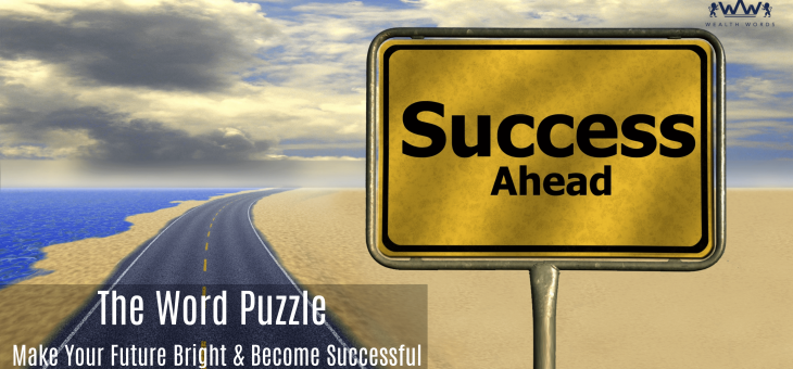 The Word Puzzle – Make Your Future Bright & Become Successful