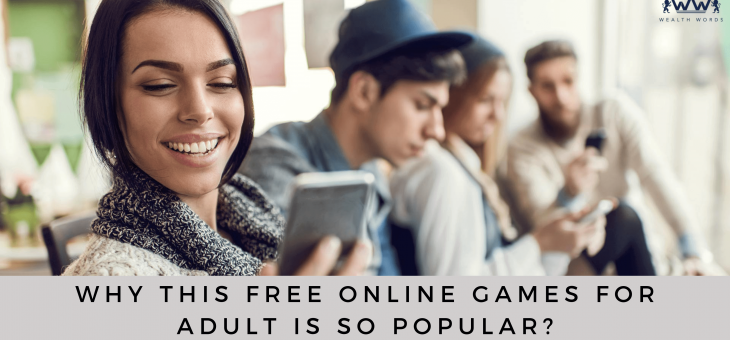 Why Free Online Games for Adults is so Popular?