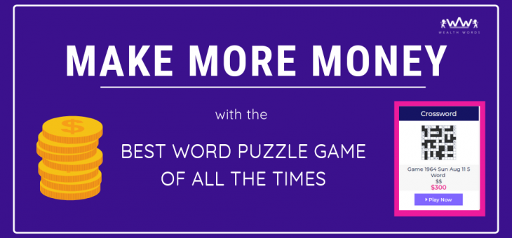 Make More Money with the Best Word Puzzle Game of All Times