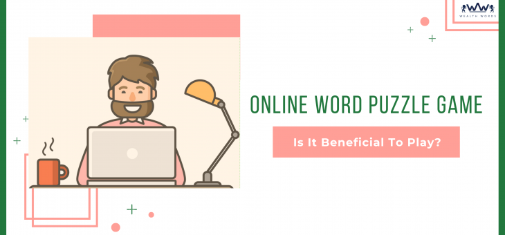 Online Word Puzzle Game: Is it beneficial to play?