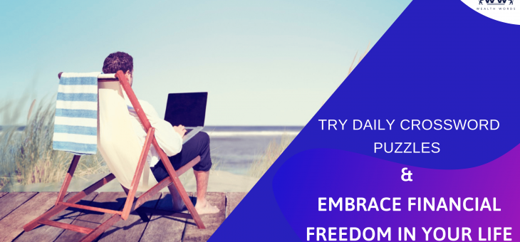 Try Daily Crossword Puzzles & Embrace Financial Freedom in Your Life