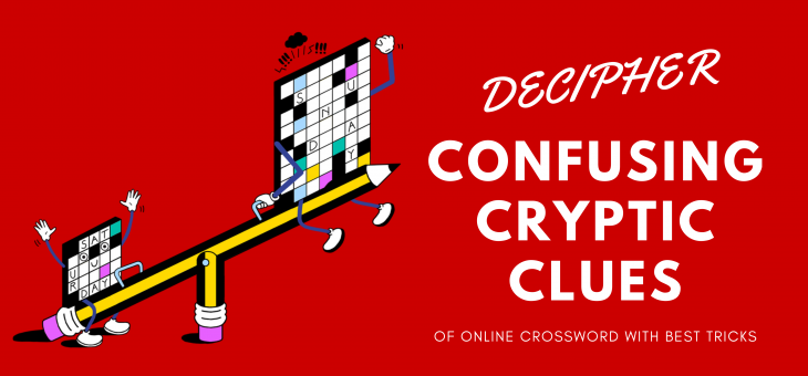 Decipher confusing cryptic clues of online crossword with best tricks