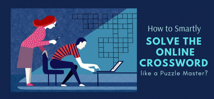 How to Smartly Solve the Online Crossword like a Puzzle Master?
