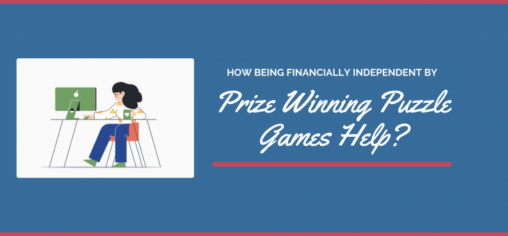 How to Become Financially Stable with Prize Winning Puzzle Games?