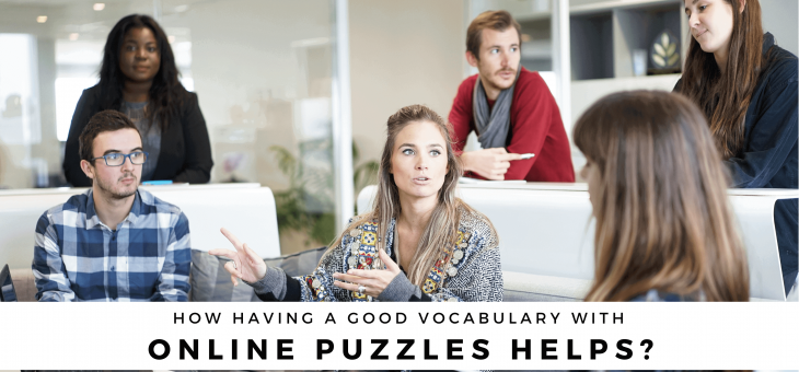 How Having a Good Vocabulary with Online Puzzles Helps?