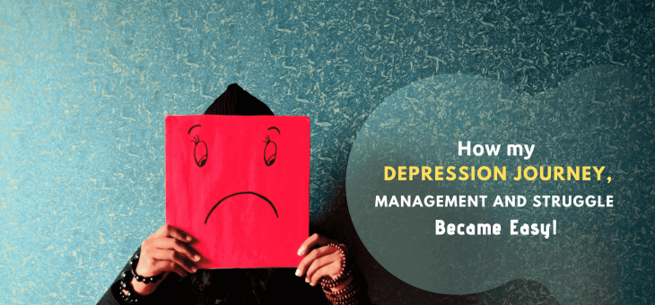 How my Depression Journey, Management and Struggle Became Easy!