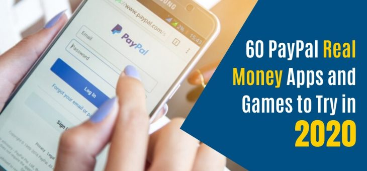 60 PayPal Real Money Apps and Games to Try in 2020