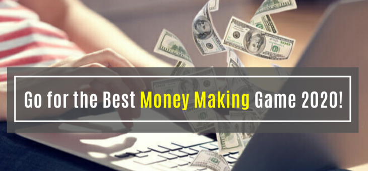 The Secret of Side Hustle Success: Go for the Best Money Making Game 2020!