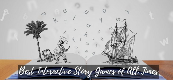 The 25 Best Interactive Story Games of All Times