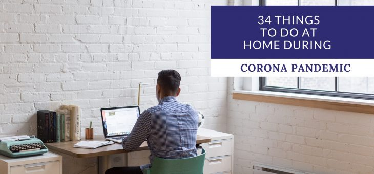 34 Things to Do at Home during Corona Pandemic