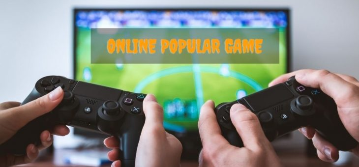 50 Most Popular Online Games that You Can't Miss in 2020