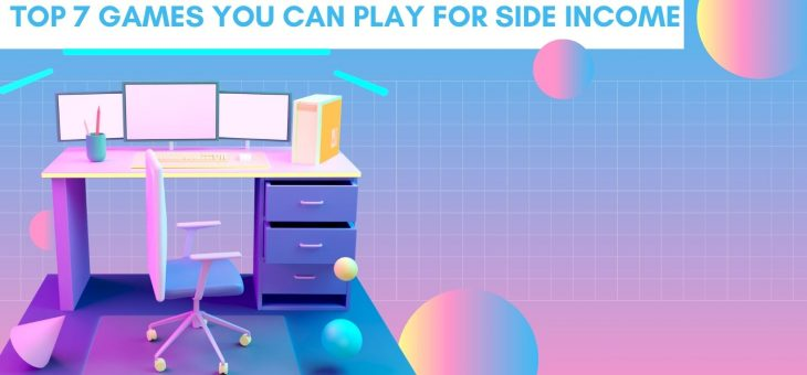 Top 7 games you can play for side income