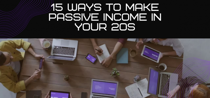 15 Ways to Make Passive Income in Your 20s