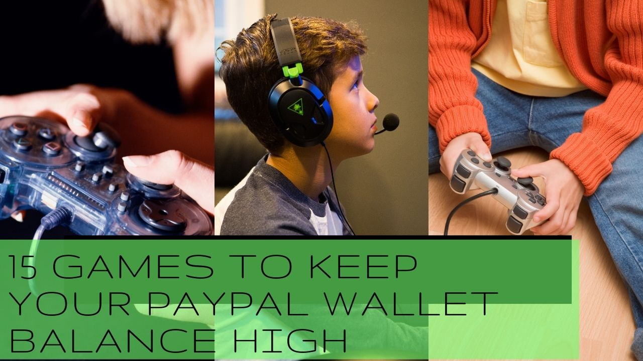 15 games to keep your paypal wallet balance high