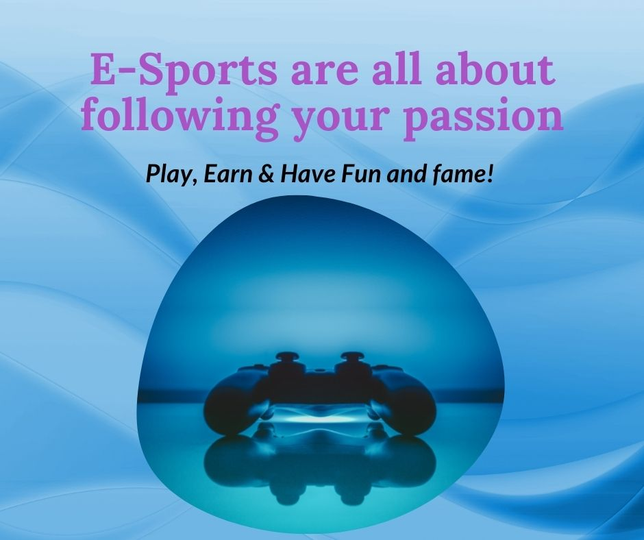 E-Sports are all about following your passion