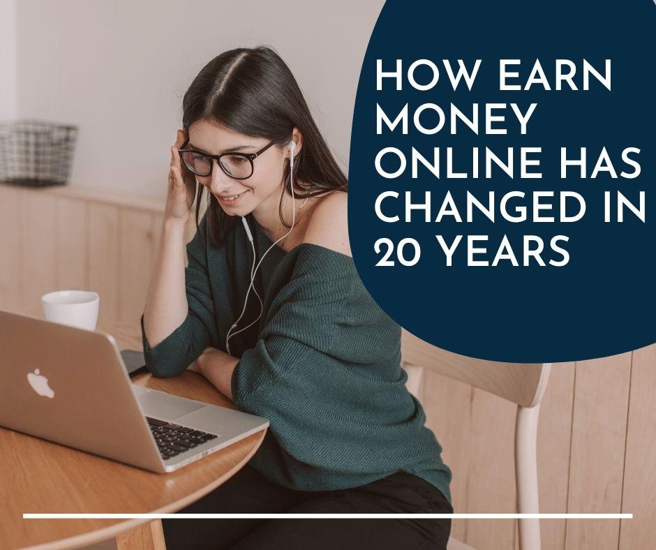Earn Money Online Has Changed
