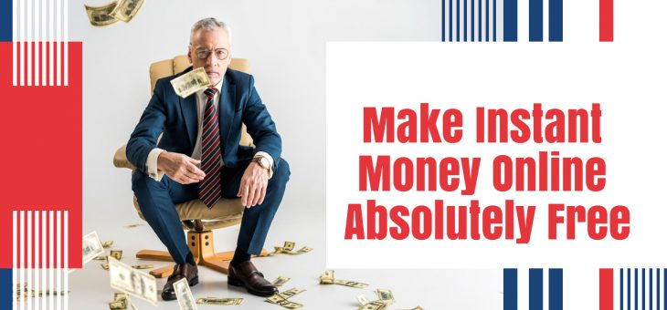 Easiest ways to make Instant Money Online Absolutely Free By Apps