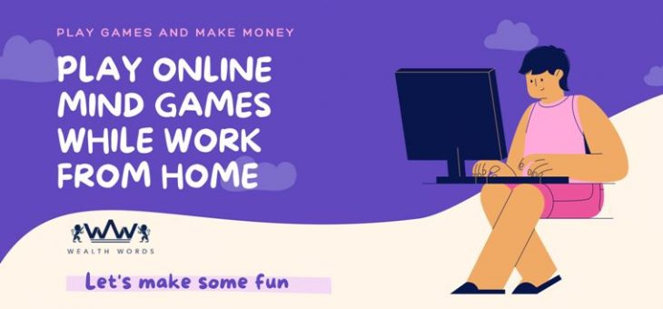 Play Online Mind Games is The Best Thing to do While Work From Home